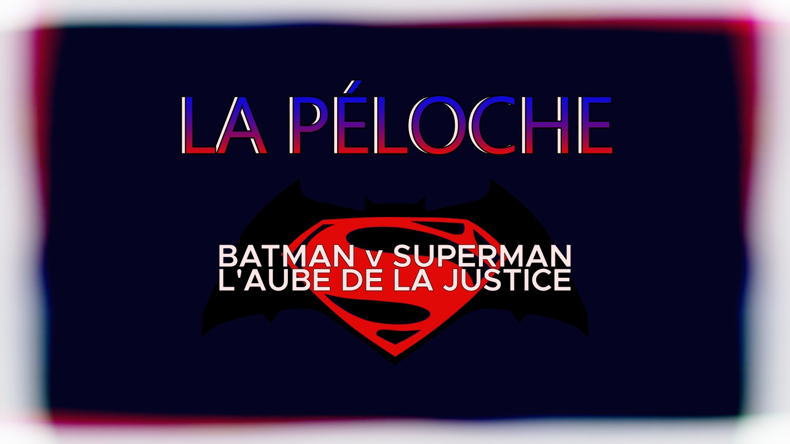 batman v superman la péloche