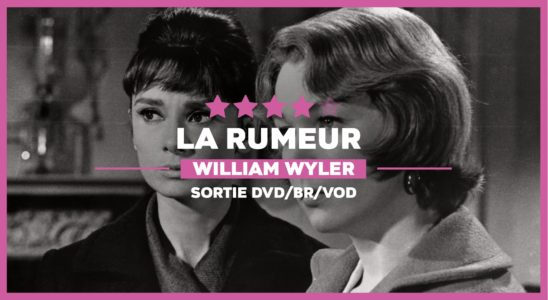 La Rumeur de William Wyler - Critique